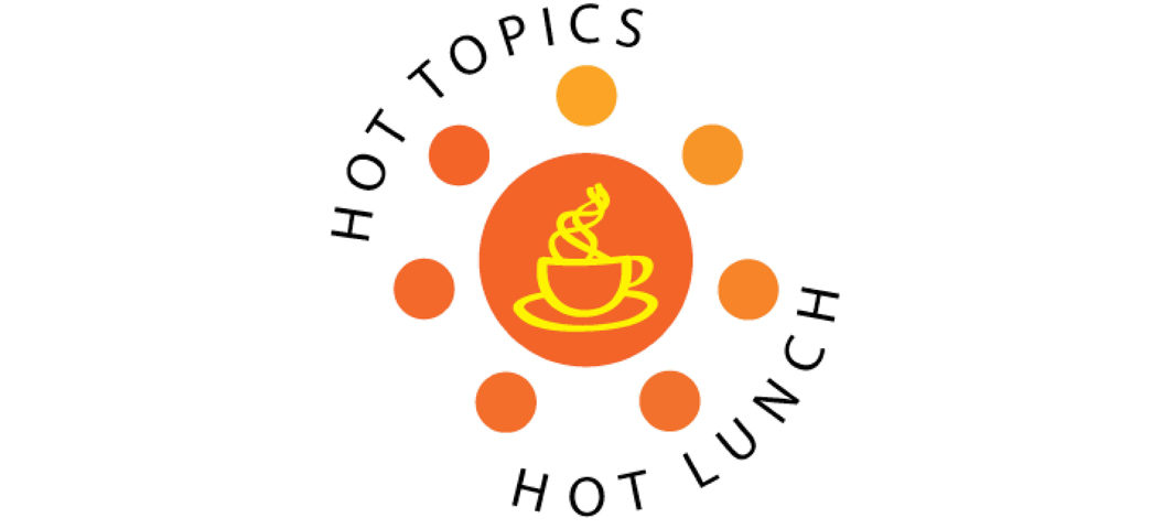 Hot Topics, Hot Lunch
