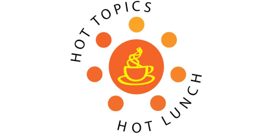 Hot Topics, Hot Lunch